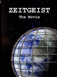 Zeitgeist - The Movie